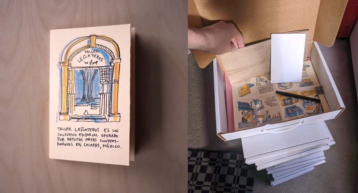 "Left: A small paper zine with yellow and blue inks showing a doorway with the words ""Taller Leñateros"" above, and below, ""Taller Leñateros es un colectivo editorial operado por artistas mayas contemporaneas en Chiapas, Mexico."" Right: Zines and art supplies in a cardboard box with a handle, on a pile of boxes."
